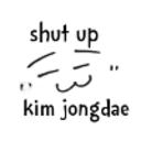 shutupkimjongdae