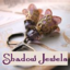 shadow jewels