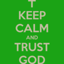 This is a picture of Keep Calm and Trust God