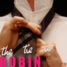 The Tie is Robin