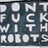 dontfuckwithrobots