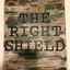 THE RIGHT SHIELD