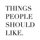 thingspeopleshouldlike-blog