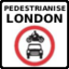 Pedestrianise London