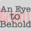 An Eye to Behold