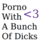 Porno With A Bunch Of Dicks
