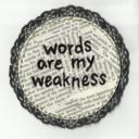 wordsaremyweakness