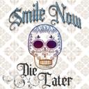 smile-n0w-die-later