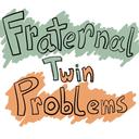 fraternaltwinproblems