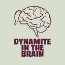 dynamiteinthebrain