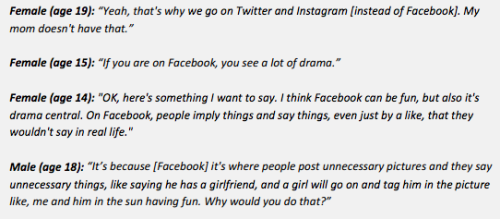"newsweek:  Teens tells adults how Facebook is ""drama central."" [via pew pdf]  Male (age 16): ""I've deleted old pictures, because when I was younger, I thought they were cool. But now that I'm a little older, I've noticed that they're just completely ridiculous."""