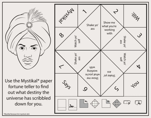 Click here to download the Mystikal paper fortune teller. Print it out. Color it. Cut it out. Fold it. Then reveal the secrets previously accessible by only the gods. Listen to this while you bend the space-time continuum.   Hi-5 to the brilliant @Larami for the idea.   Rap Coloring Book on Twitter