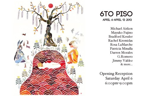 I'll be in this group show:  6TO PISO April 6 - April 13 2013  OPENING RECEPTION: Sat April 6 2013 6pm-10pm  Comisionado Domicano de Cultura 541 West 145 st.  New York NY 10031 2nd Floor  Take the 1, A, B, C, or D Trains to 145 st.   Works by:  _Michael Aitken _Mayuko Fujino _Bradford Kessler _Rachel Kremidas _Rosa LaMarche _Patricia Minalla _Juan Navidad _Darren Morales _G. Romero _Jimmy Valdez & more…   Musical Performances by:  _Greg Connors _The Hotclub of Flatbush _Mijhay A. Palacios  & more…