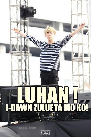 Sehun: Luhan I-Dawn Zulueta mo ko!!! :)))) Filipino fans can relate!!! XD