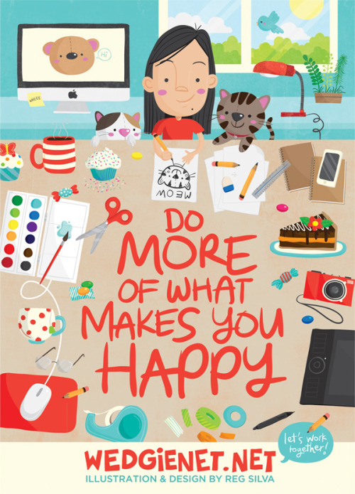 designersof:  Do More of What Makes You Happy postcard mailer by illustrator Reg Silva of Wedgienet.net. See her process and the story behind this design on her blog. Website: http://www.wedgienet.netFacebook: http://facebook.com/wedgienet.net