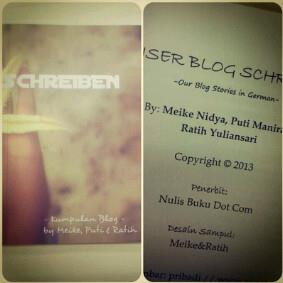 2nd one, Unser Blog Schreiben (Our Blog Stories) by @putimanira, @ryuliansari and @meikenidya v^.^