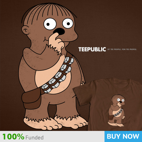 My I Bent My Wookiee design has been officially funded @ TeePublic and is now available for $20.  Thank you everyone for your support!   For those of you who are interested, I will be adding more designs (provided they are funded) to my TeePublic store.