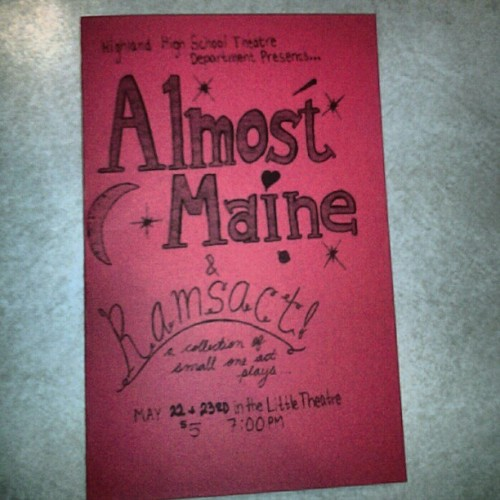 Hey everyone, Come to Ramsact/Almost Maine on May 22nd&23rd at 7pm in Little Theater at Highland High. It's $5 and a great show you should all see!(: (at Highland High School)