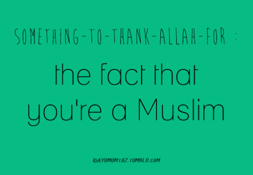 Something to thank Allah for #1
