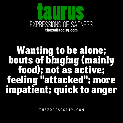 zodiaccity:  Zodiac Expressions of Sadness: Taurus (reworded)