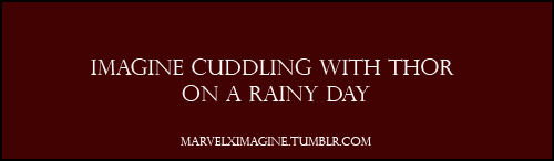 Thor X Reader: Cuddling on a Rainy Day (One-Shot!) by Mind