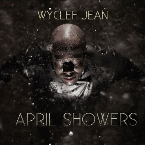 Wyclef Jean w/ Opium Black - DeathWish - Produced by Brall Beats  featured on April Showers mixtape. Including features from Mobb Deep, Waka Flaka, T.I., King Los and more…  http://bit.ly/11xiYwU