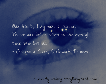 quotesfromfiction:  currently-reading-everything: Clockwork Princess byCassandra Clare Caitlyn, United States  Contest entry! Like or reblog to vote for Caitlin!
