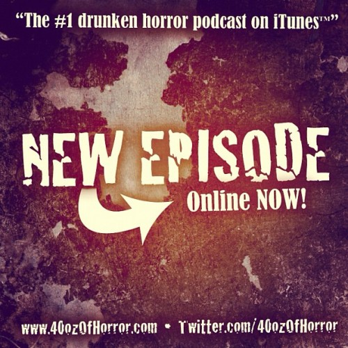 NEW EPISODE! Check it out on our website or on #iTunes. #40ozofhorror #horror #podcast #drunk #doworkson #boozingonebad