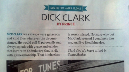 brooklynmutt:  @BryanAGraham: Prince's 58-word obit of Dick Clark is my favorite thing to appear in @EW this year.  Yeah, it's 2 good 2 B 4-gotten. (He insisted we use his original spelling.)