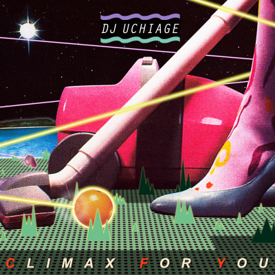 DJ UCHIAGE / CLIMAX FOR YOU (内PEEE42) 01.Twin Sister / Kimmi In A Rice Field (Balam Acab remix)02.Moon & Walker / Love A Little More (Ride The Universe Remix)03.Lovebirds / This Time feat.Novika04.Treasure Fingers / It's Love05.James Curd / Guide Me (Gigamesh Remix)06.Kamp! / Cairo (Moullinex Remix)07.Drop Out Orchestra / All the Time We Need featuring Kinema08.Oliver / All Night09.Kinky Movement / All Nite Long10.DCUP & Viceroy / I'm Corrupt (Viceroy Remix)11.Dublin Aunts x The-Dream / Rockin That Shit (Dublin Aunts' Downtempo Disco Drop)12.Tempogeist / Hold On (Prometones Remix)13.James Tambiance / My Love feat. Patrick Baker 14.Sare Havlicek / Vibe On You (Ilija Rudman remix)15.Justin Faust / Girl Talk16.Dorian / Melodies Memories17.Punks Jump Up / Mr Overtime feat. Dave 118.Munk / Down In L.A. (Shazam Remix)ArtWork: otooto22