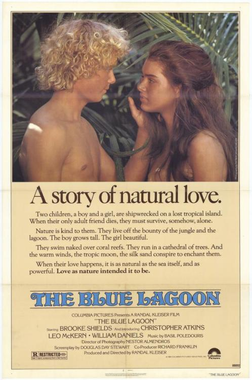 sprinklies:  The Blue Lagoon (1980) Please tell me I'm not the only one who has seen and loves this film?