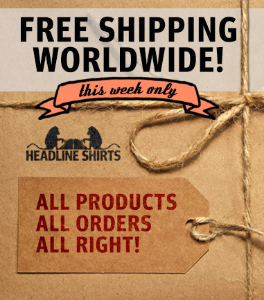 Free worldwide shipping this week at Headline Shirts