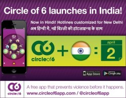 After being downloaded 55,000 times in 26 countries across the world, Circle of 6 is now available in its first localized form! Circle of 6 - New Delhi has the same basic functions as Circle of 6. The free app lets you:  Choose six trusted friends to connect to immediately and discretely in risky or uncomfortable situations Send quick, easy SMS messages asking for an interruption Send your exact GPS coordinates with your circle and ask them to come pick you up Get information on healthy relationships and two-tap access to hotlines and other emergency resources  Here's what's new: Circle of 6 - New Delhi is available in both English and Hindi and comes pre-programmed with local helplines, including the newly formed 24/7 women's hotline of New Delhi and the Jagori advocacy helpline. As a suggested third number, the user is directed to the Lawyer's Collective if calling the police feels unsafe, which for many people it does. The GPS function has been tested on-the-ground in New Delhi to be sure it works as accurately and quickly as it does in the US. The language of the app remains gender neutral, and the app will continue to speak to users of all genders and sexual orientations.  Help spread the word!