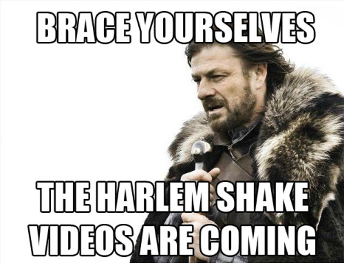 Since I've been seeing a steady increase of the Harlem Shake videos, I figured making this was appropriate….
