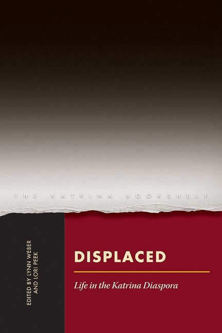 Displaced : life in the Katrina diaspora / edited by Lynn...