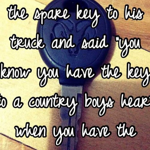 You know you have the key to a country boys heart when you have the spare key to his truck #truck #dodge #boyfriend #inlove #hesperfect #xo