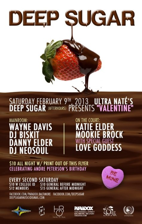 "Will you be our Valentine?  Ultra Nate's DEEP SUGAR presents VALENTINE SHENANIGANS!    2/9/13 - at our home venue THE PARADOX - AFTERHOURS - 13,000sq ft of MEGA WAREHOUSE SOUND & LIGHTING!! FREE- ""GIRLS GONE WILD PUNCH"" in the Chamber warm up!! Doors open 11pm only $10 b4 12am  http://www.facebook.com/events/150720028413340/?fref=ts"