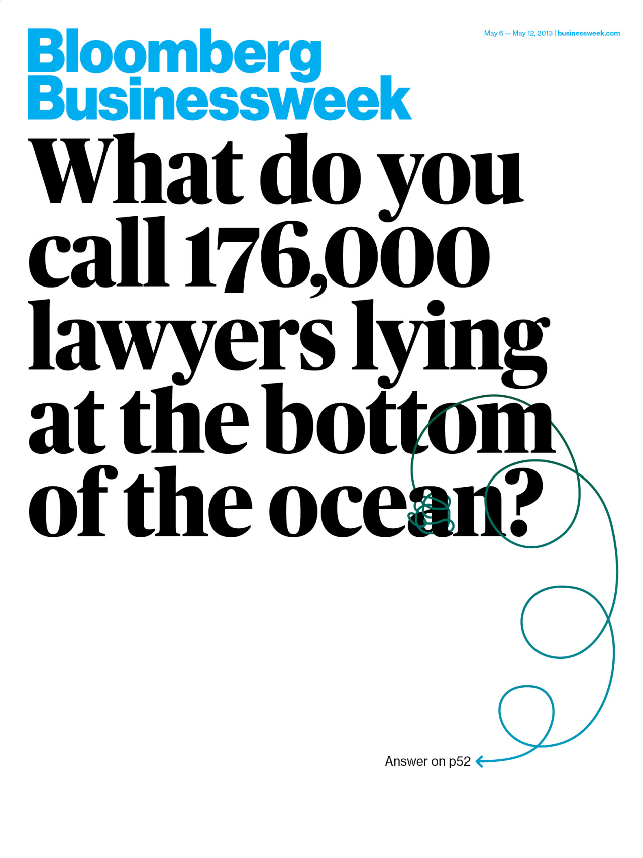 What Do you Call 176,000 Lawyers lying at the bottom of the ocean?Type by Christian Schwartz
