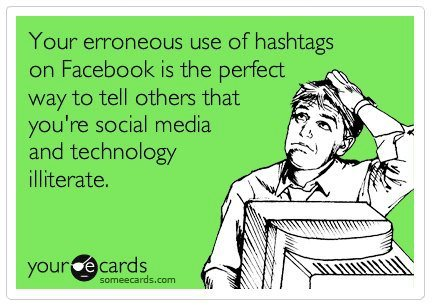 Not to be blunt, but hashtags aren't for Facebook!