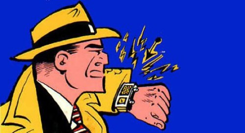 Hold The Phone, I Want My Dick Tracy Watch