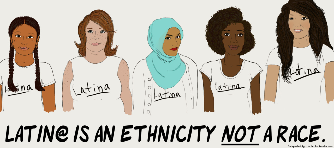 fuckyeahriotgrrrlsofcolor:  Based on this post Latin@ is an ethnicity not a race