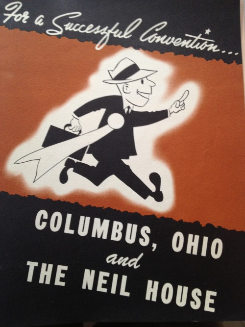 tosort:  For a Successful Convention- Columbus Ohio and The Neil House (RIP)