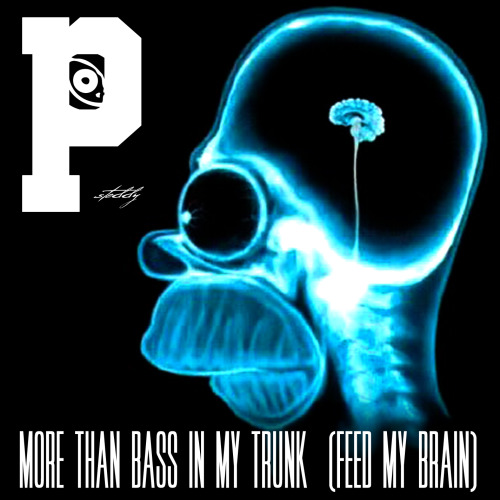 http://steddyp.bandcamp.com/track/more-than-bass-in-my-trunk-feed-my-brain