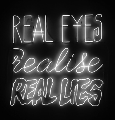Real eyes realise real lies by Nick Thomm