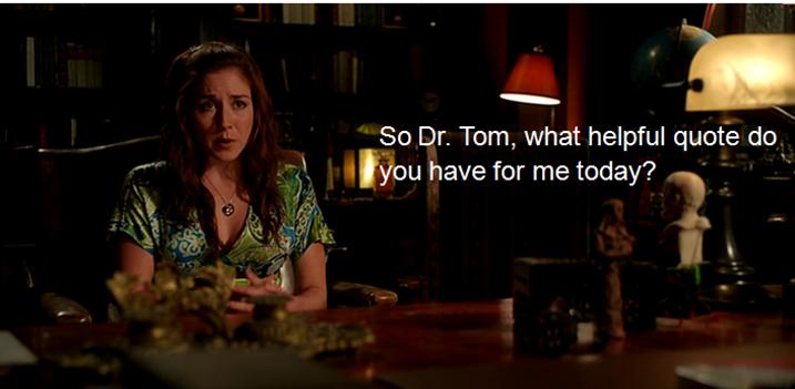 Resultado de imagen de being erica quotes Doctor Tom