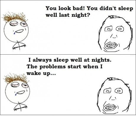 9gag:  I always sleep well..