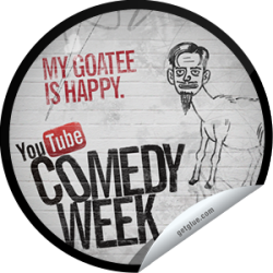 I just unlocked the My Goatee is Happy sticker on GetGlue                      27484 others have also unlocked the My Goatee is Happy sticker on GetGlue.com                  It's YouTube Comedy Week. Tune-in at YouTube.com/ComedyWeek and watch the funniest, most epic and culturally significant comedy acts on the Internet. Share this one proudly. It's from our friends at YouTube.