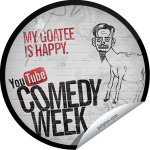 I just unlocked the My Goatee is Happy sticker on GetGlue                      96816 others have also unlocked the My Goatee is Happy sticker on GetGlue.com                  Get ready to laugh until you cry or pee or both. Your abs won't know what hit them. YouTube Comedy Week is happening now! Head over to YouTube.com/ComedyWeek to watch the funniest, most epic and culturally significant comedy acts on the internet.  Share this one proudly. It's from our friends at YouTube.