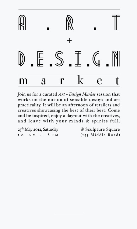 Join us for a curated ART + DESIGN MARKET session that works on the notion of sensible design and art practicality. It will be an afternoon of retailers and creatives showcasing the best of their best. Come and be inspired, enjoy a day-out with the creatives, and leave with your minds & spirits full.For more details / To RSVP, please visit :https://www.facebook.com/events/248007608672690/