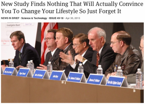 theonion:  New Study Finds Nothing That Will Actually Convince You To Change Your Lifestyle So Just Forget It: Full Report